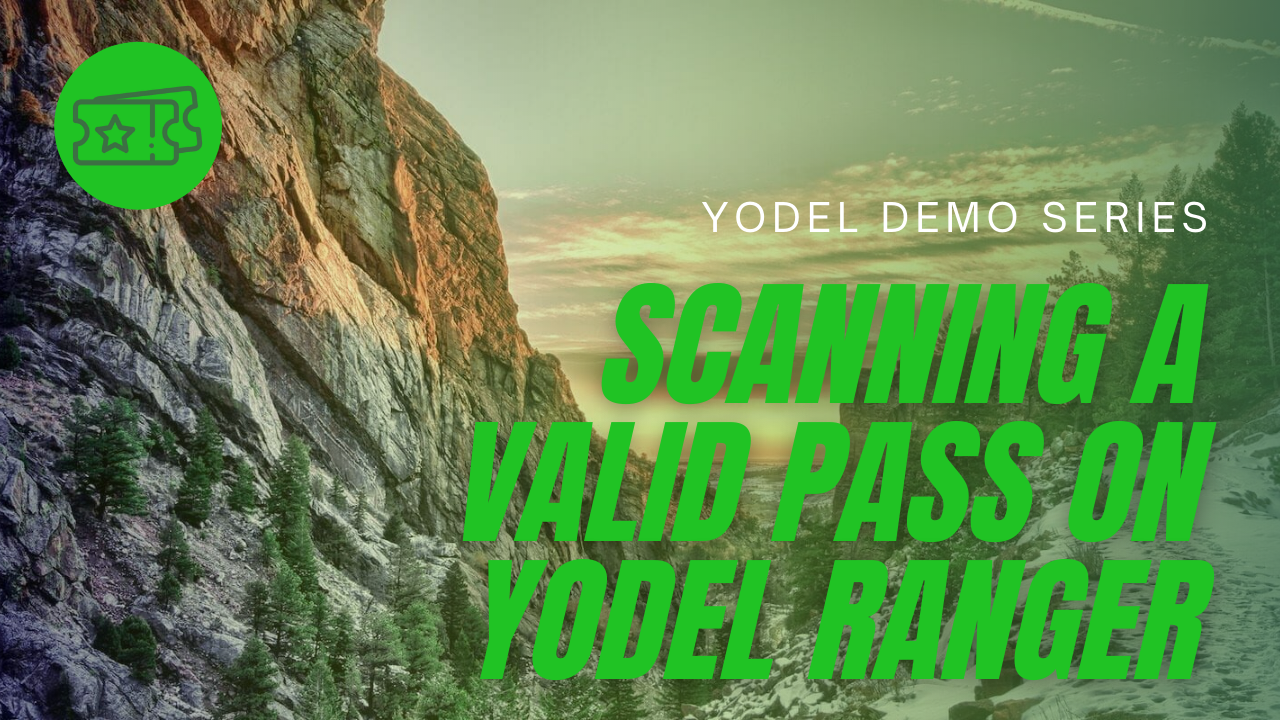 Scanning a Valid Pass on Yodel Ranger