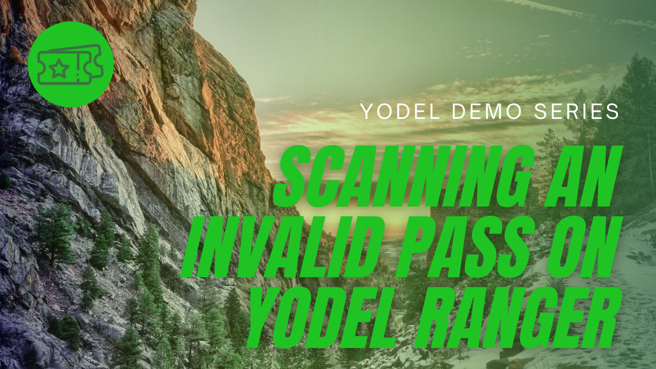 Scanning an Invalid Pass on Yodel Ranger