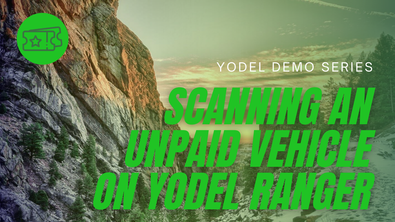 Scanning an Unpaid Vehicle on Yodel Ranger